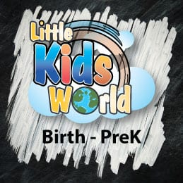 Little Kids World - Birth through PreK