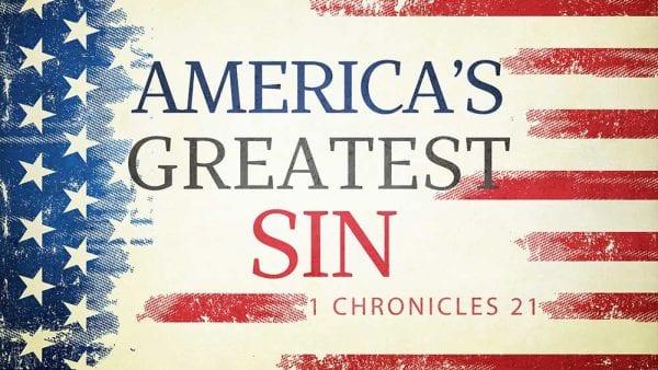 America's Greatest Sin