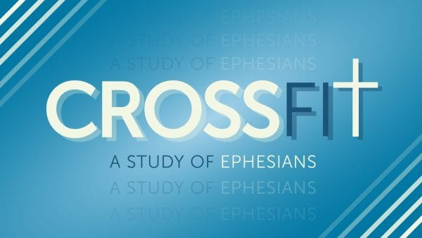Crossfit: A Study of Ephesians