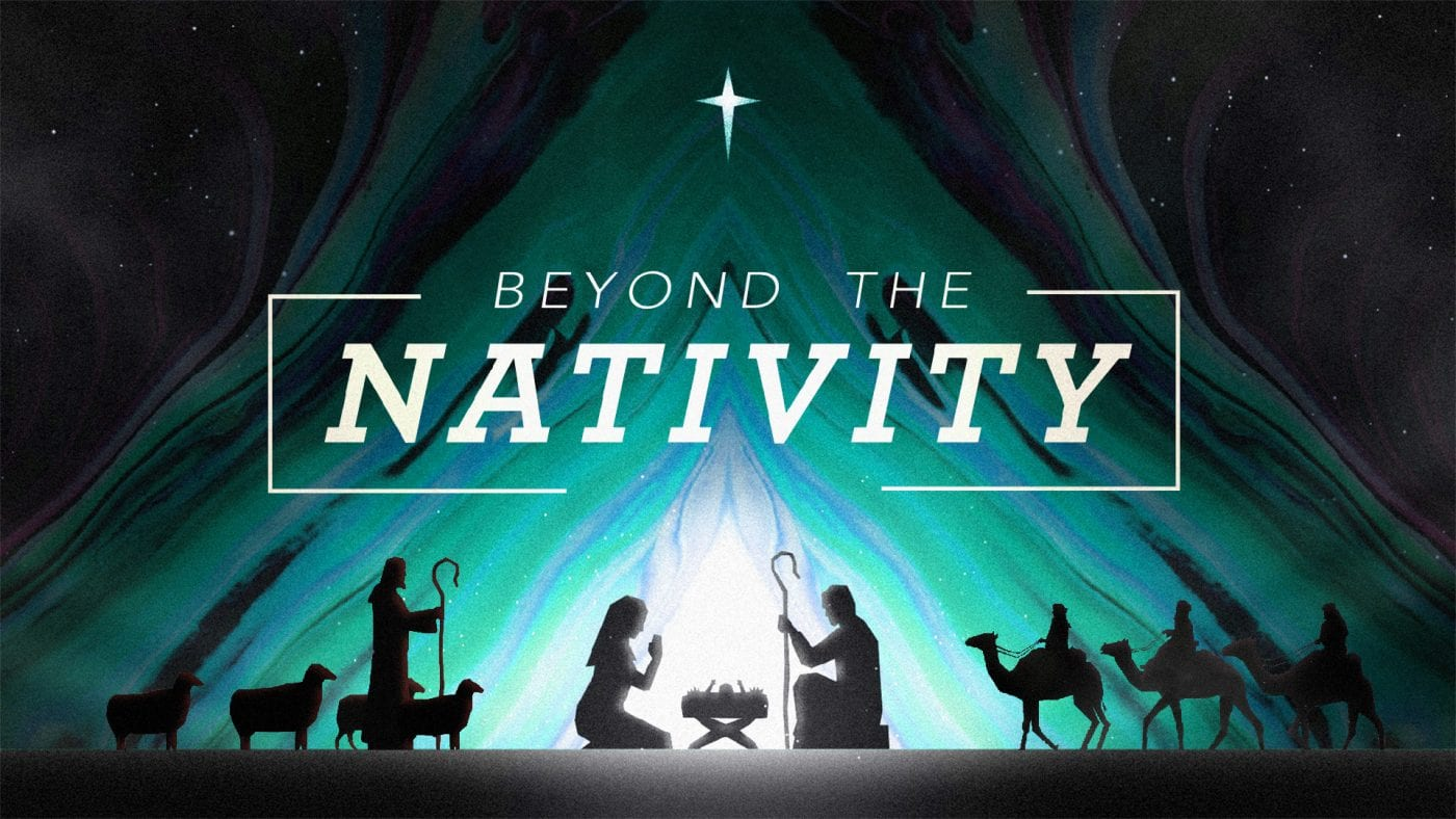 Beyond The Nativity