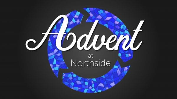 Advent at Northside