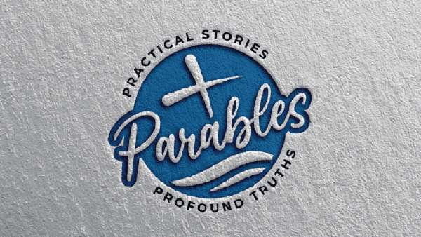 Parables: Practical Stories, Profound Truths