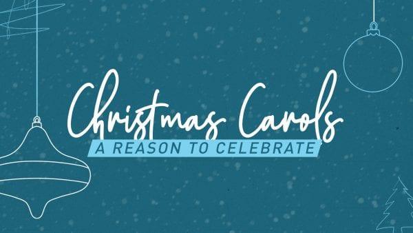 Christmas Carols: A Reason To Celebrate