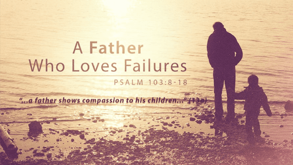 A Father Who Loves Failures