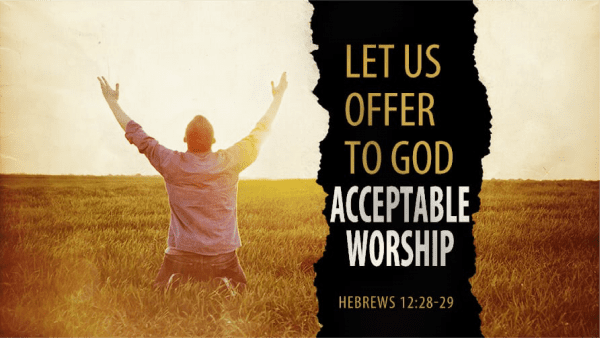 Let Us Offer to God Acceptable Worship
