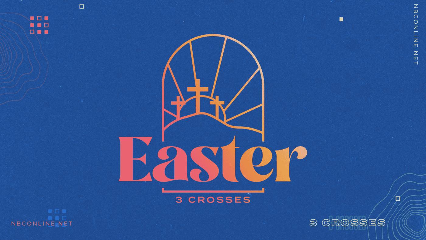 Easter Sunday - 3 Crosses