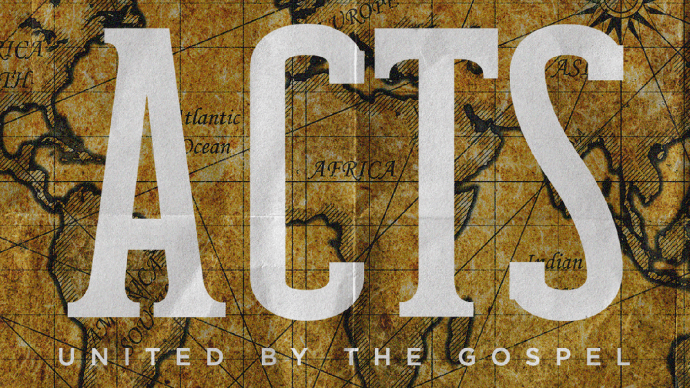 Acts 1:1-11 United By the Gospel