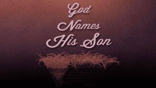 God Names His Son